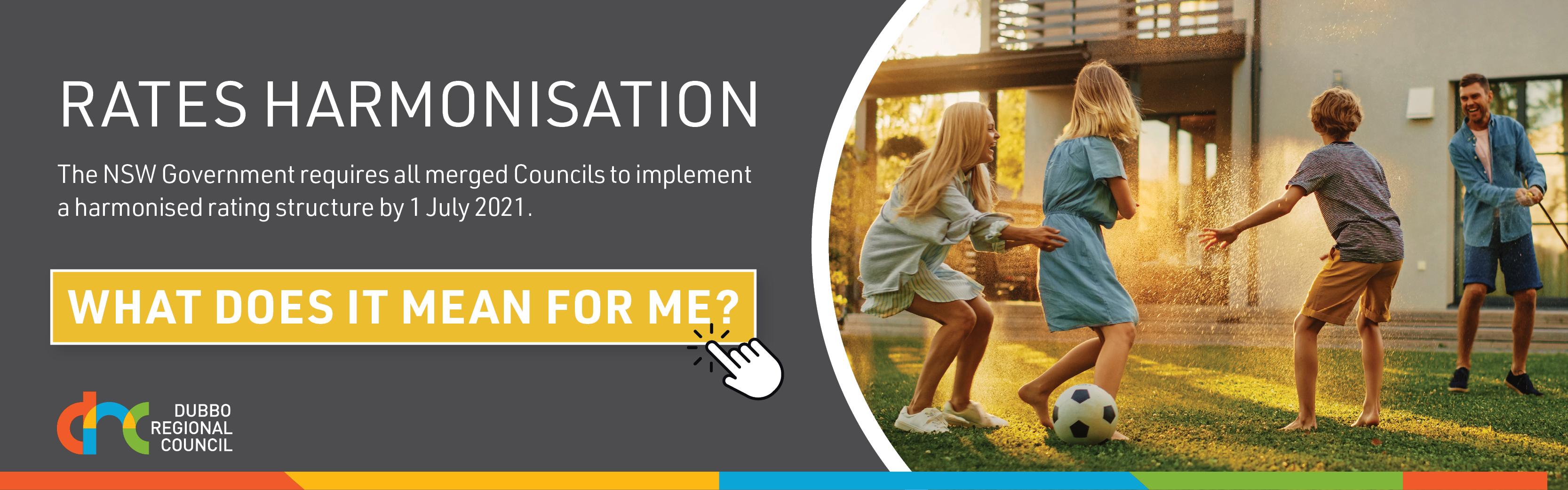From 1 July, all merged councils in NSW are required to implement at harmonised rate structure. It means that some people may pay less in rates, while others will pay slightly more - but no more than the rate peg set by IPART. Find out what rating category you're in, so you can use our online calculator, which will be up-and-running by May.